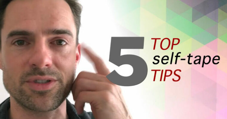 5 Tips for better self-tapes
